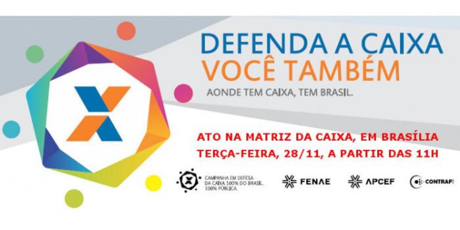 Ato em Brasília pede manutenção da Caixa 100% pública