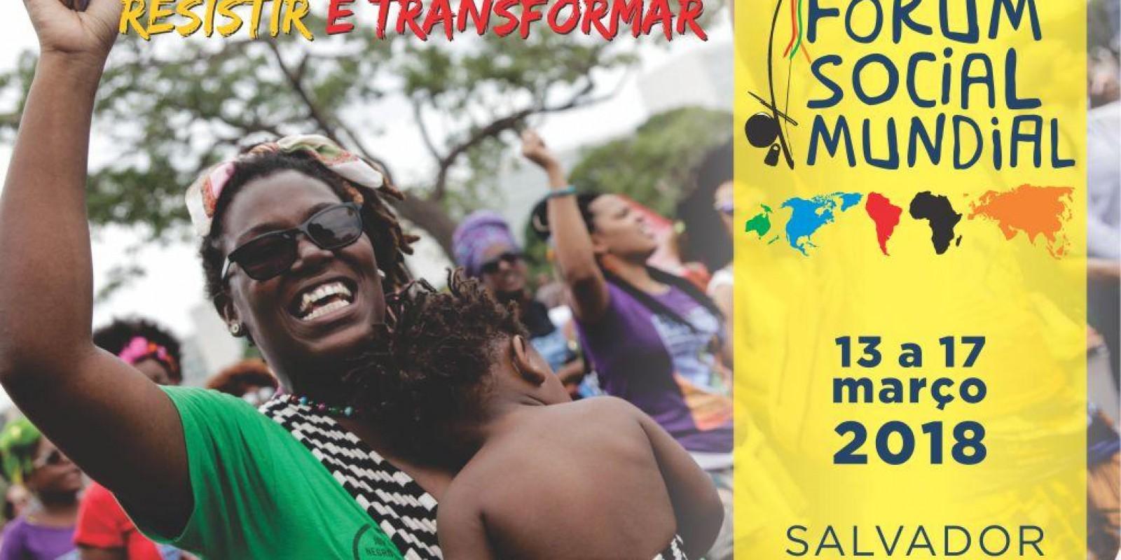Começou nessa terça (13) em Salvador o Fórum Social Mundial 2018