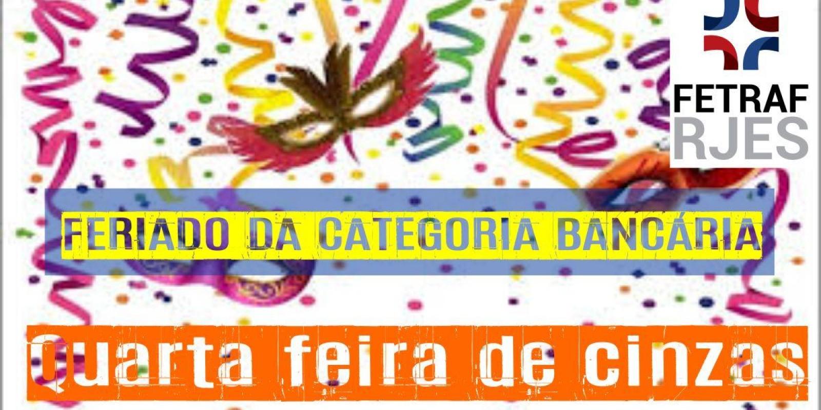 Quarta feira de cinzas, feriado estadual para a categoria bancária, bancos só abrirão na quinta feira (07)