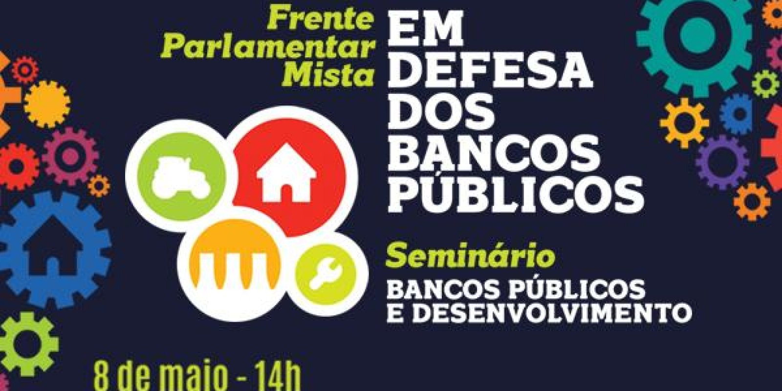Frente em Defesa dos Bancos Públicos será lançada na quarta-feira (08)