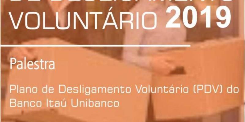 Palestra esclarece o Plano de Desligamento Voluntário do Itaú Unibanco