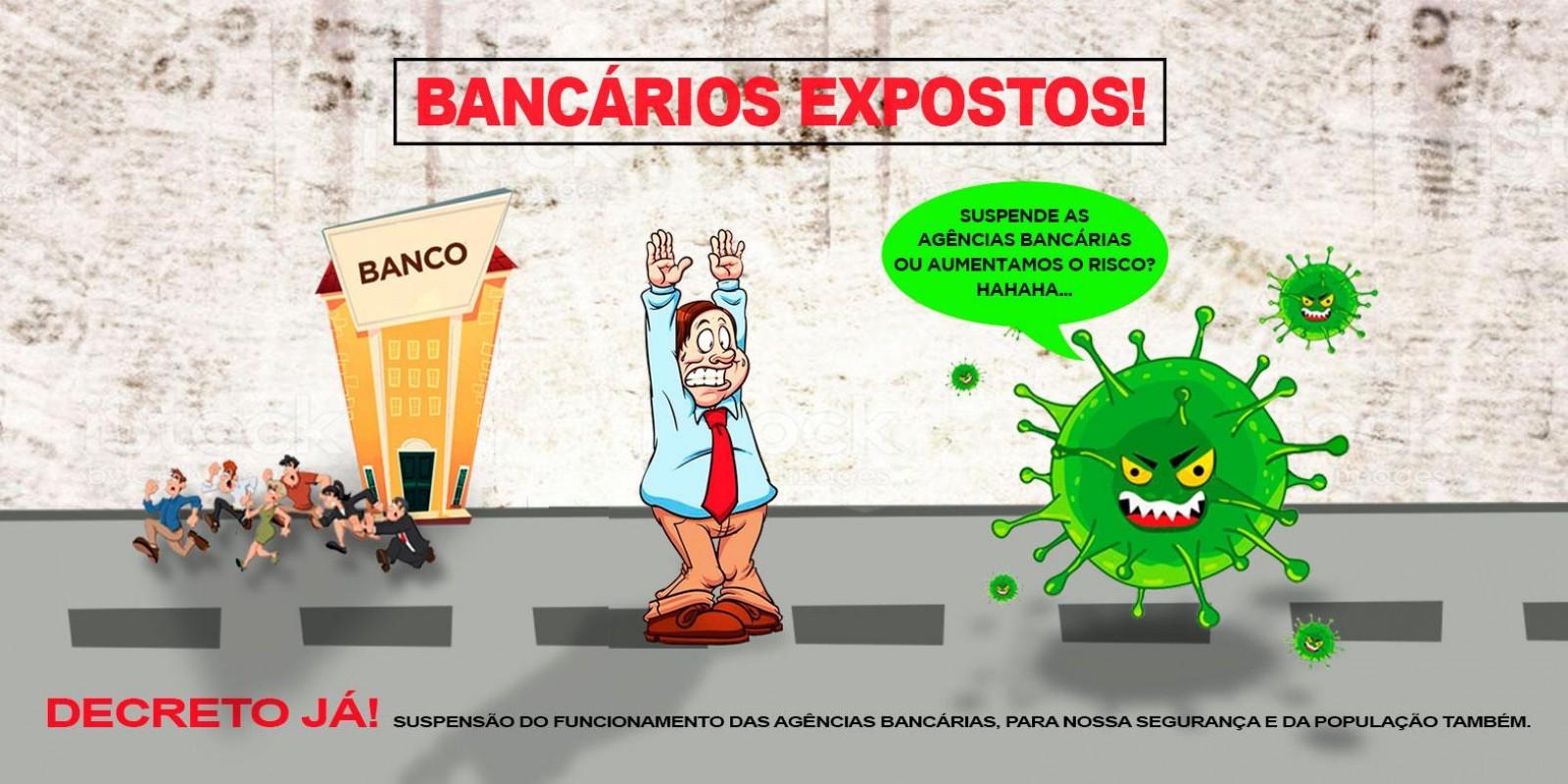 Campanha dos Bancários pela aprovação decreto que suspenda temporariamente atividades dos bancos
