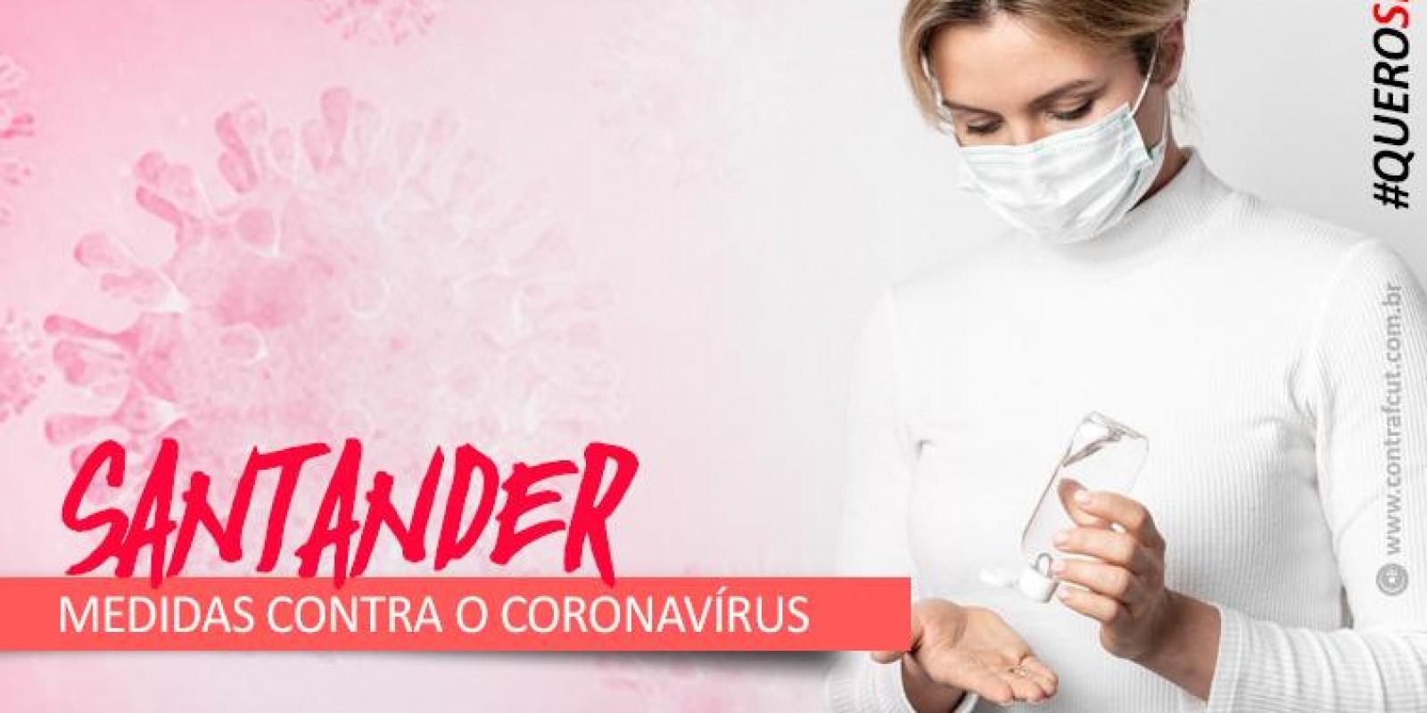 Coronavírus: Fechamento de agências e suspensão das demissões são algumas das medidas conquistadas junto ao Santander