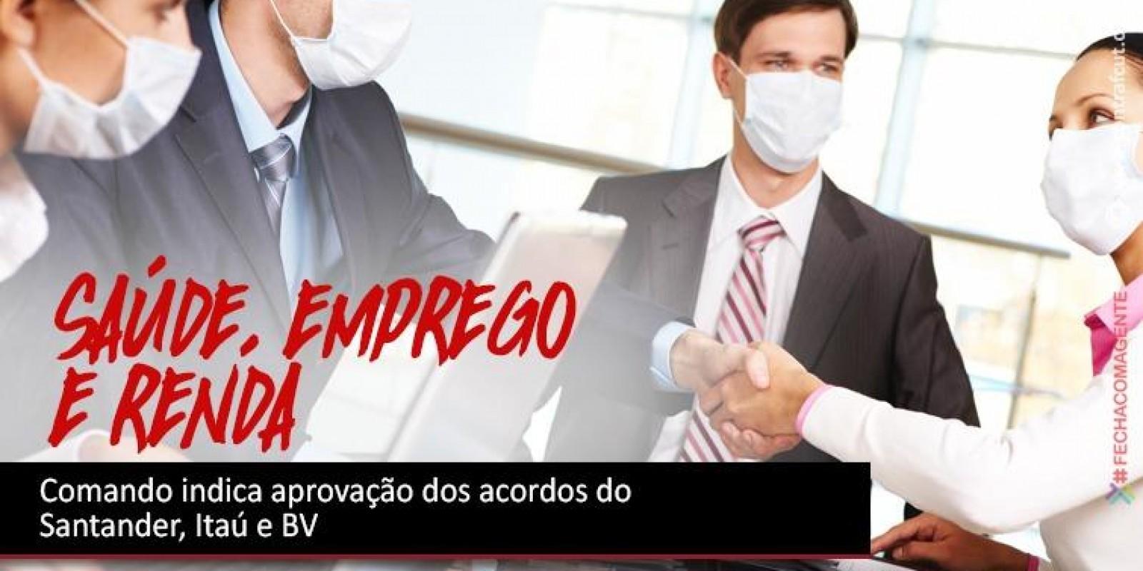 Comando indica aprovação dos acordos do Santander, Itaú e BV