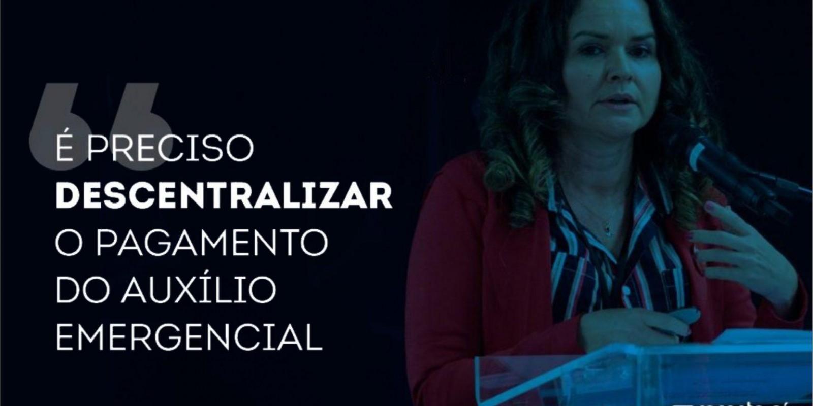 """""""É preciso descentralizar o pagamento do Auxílio Emergencial"""", afirma Juvandia"""