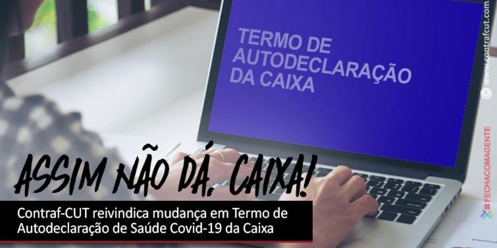 Contraf-CUT reivindica mudança em Termo de Autodeclaração de Saúde Covid-19 da Caixa