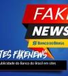 TCU suspende publicidade do Banco do Brasil em sites de 'fake news'