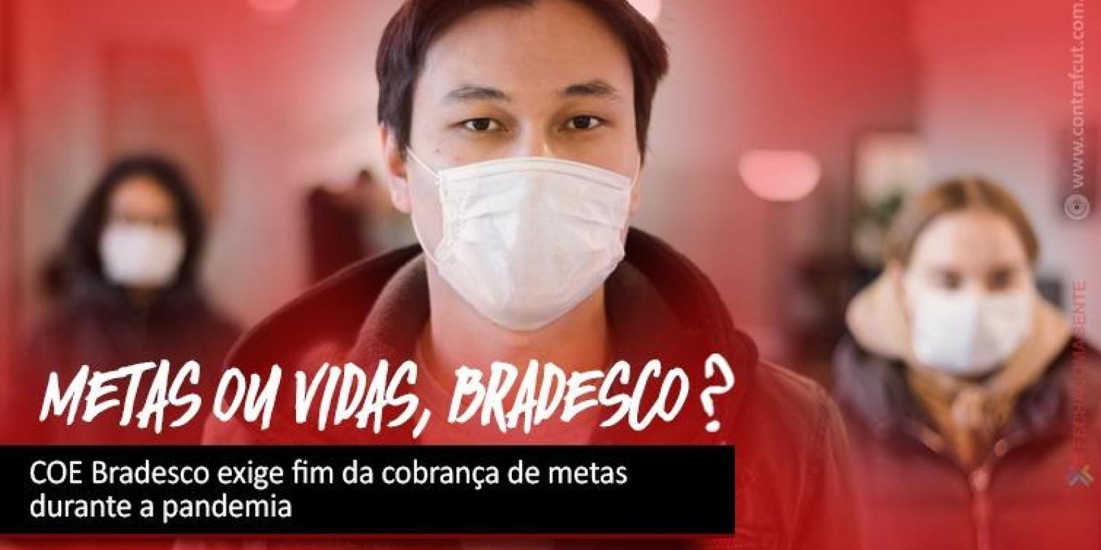 COE Bradesco exige fim da cobrança de metas durante a pandemia