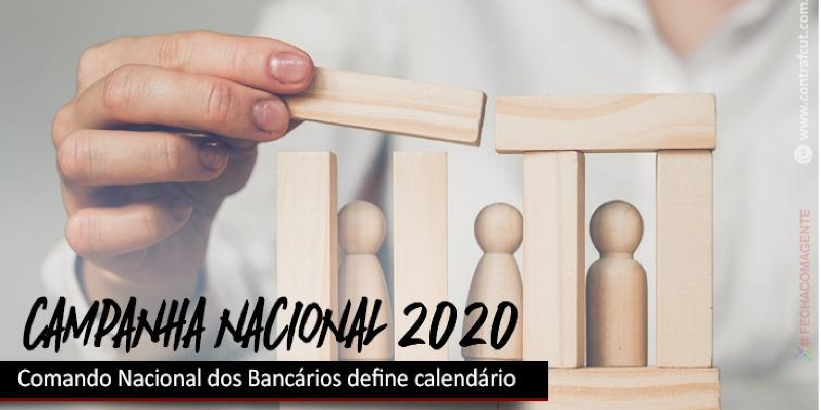 Comando Nacional dos Bancários define calendário da Campanha Nacional 2020, caso não seja aprovada a ultratividade