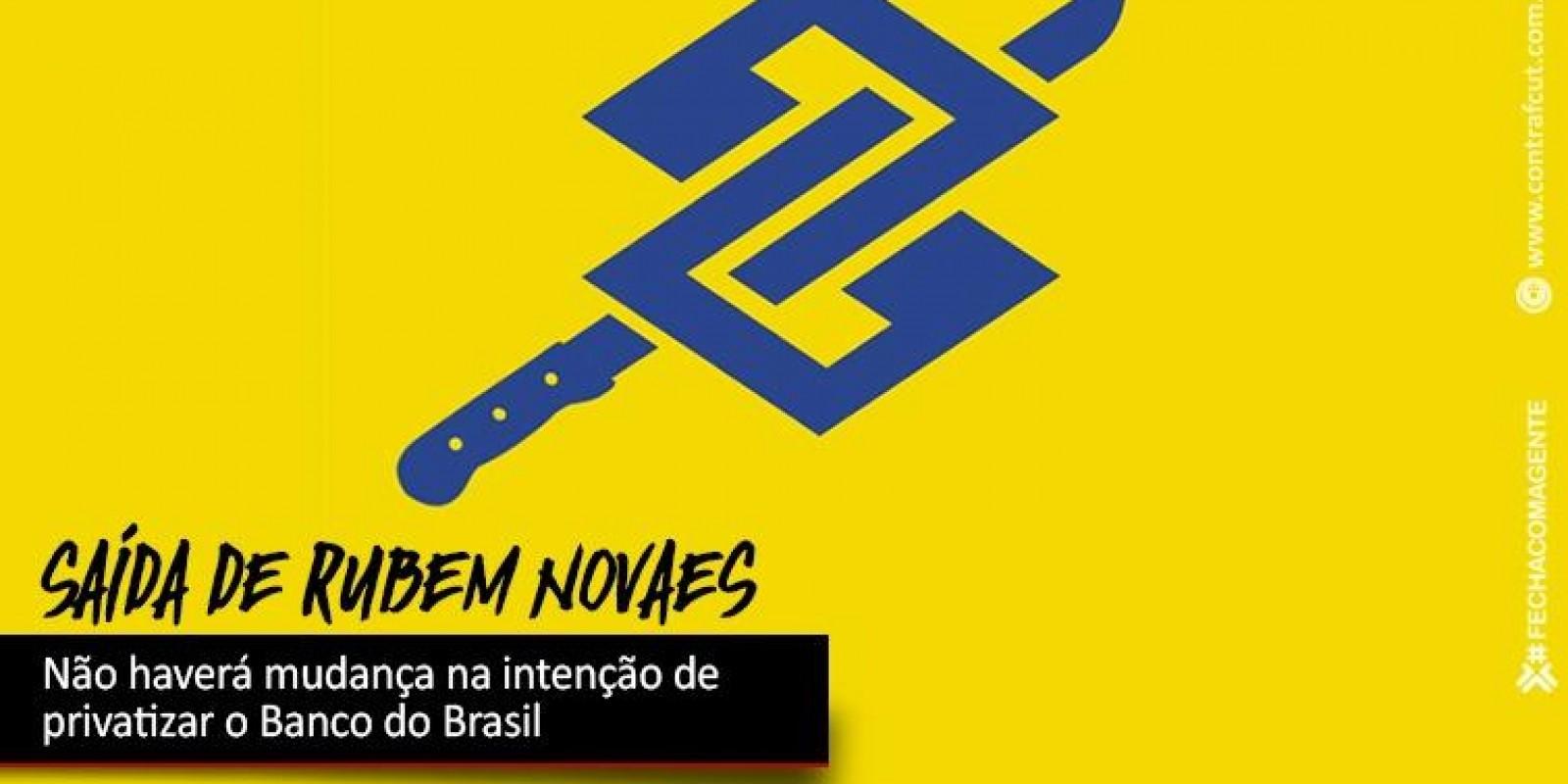 Saída de Novaes não reverte projeto de privatização do Banco do Brasil