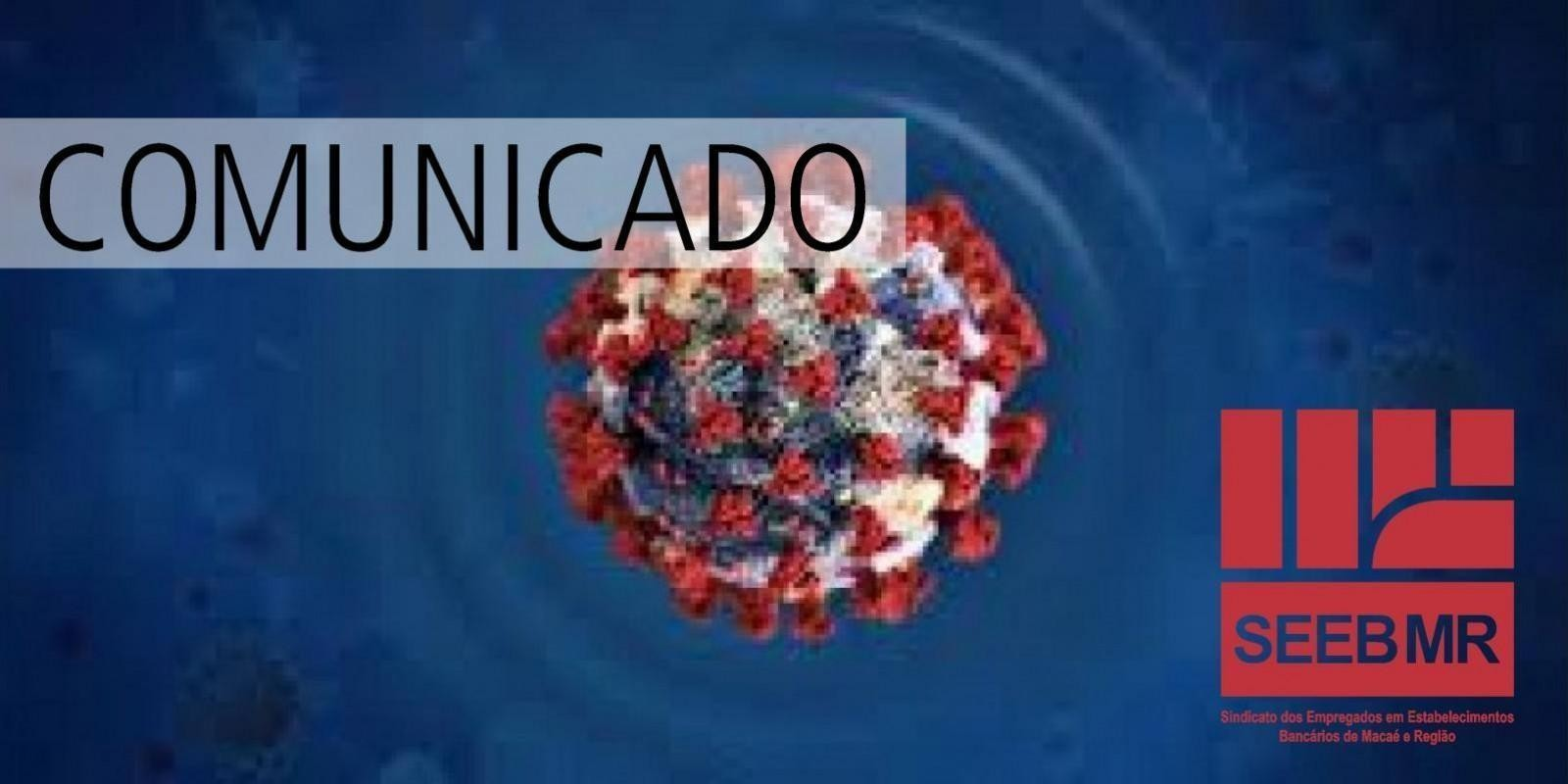 Com as intervenções do Sindicato, agências bancárias de Macaé e Região que apresentarem algum sintoma de COVID, continuarão  passando por protocolo de higienização.