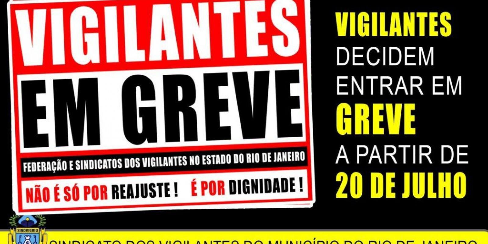 VIGILANTES DECIDEM ENTRAR EM GREVE A PARTIR DE 20 DE JULHO