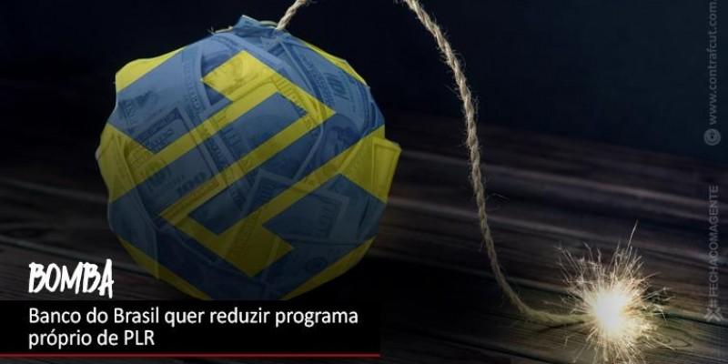Banco do Brasil quer reduzir PLR do programa próprio