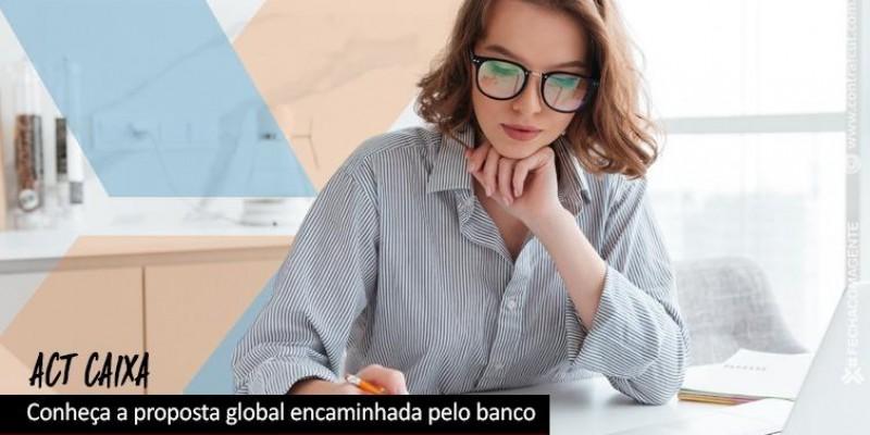 Conheça a proposta global para o ACT Caixa
