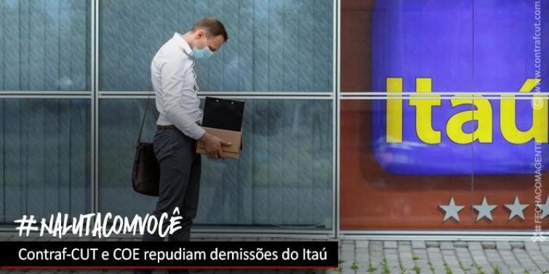 Contraf-CUT e COE Itaú repudiam demissões pelo banco