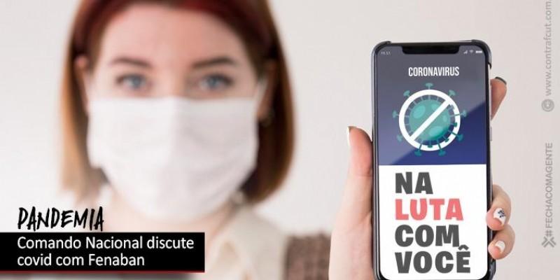 Comando Nacional dos Bancários cobrará da Fenaban mais proteção da categoria contra a pandemia