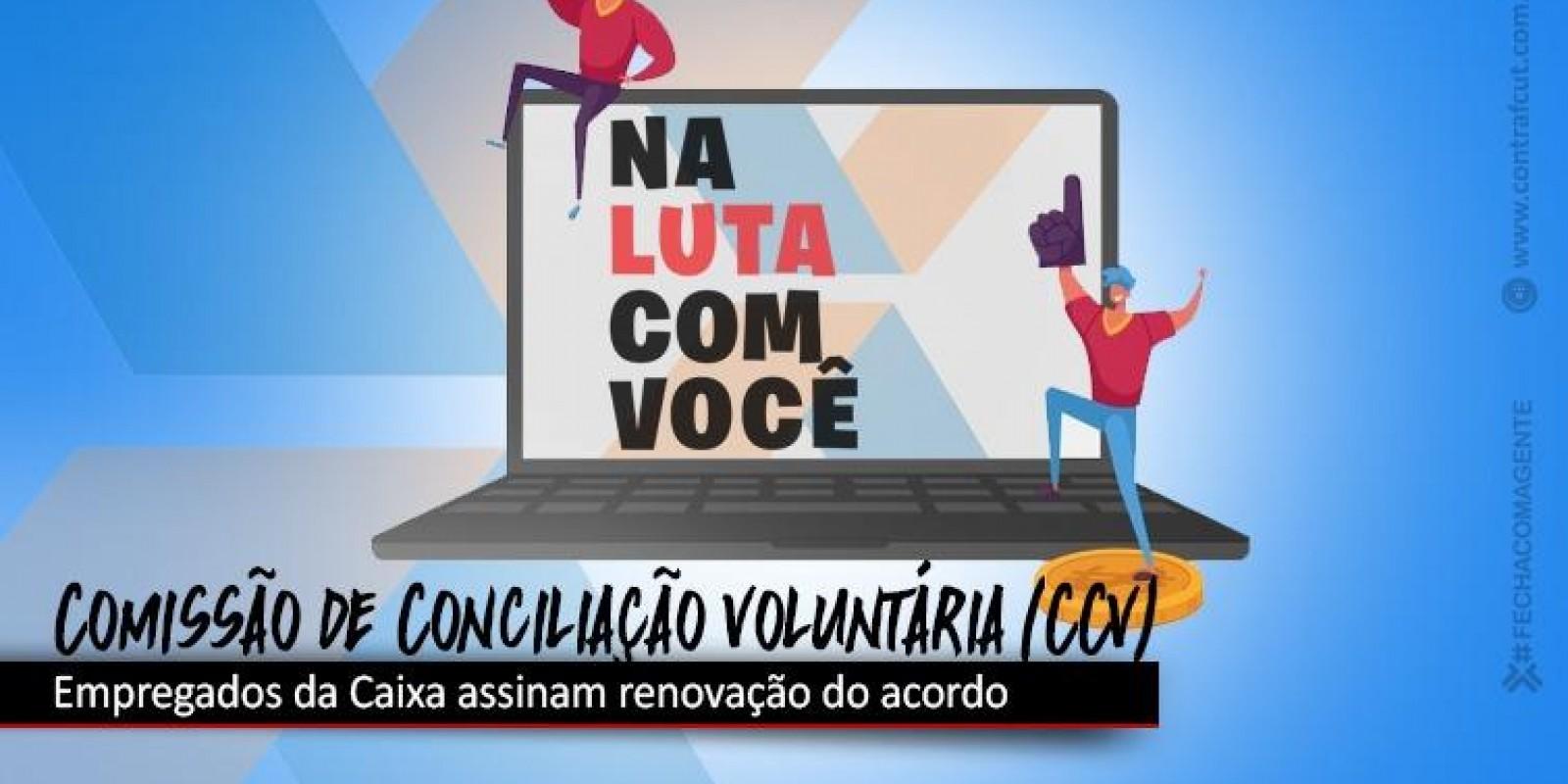 Empregados Caixa assinam a renovação do acordo da CCV