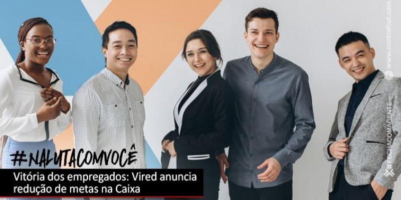 Resultado das cobranças dos empregados, Vired anuncia redução de metas na Caixa