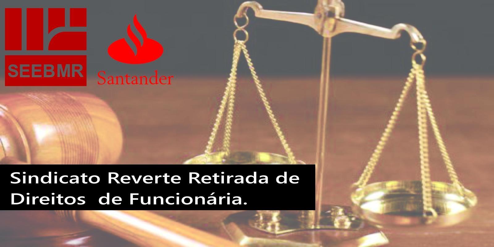 Sindicato Reverte Retirada de  Direitos Pelo Santander.