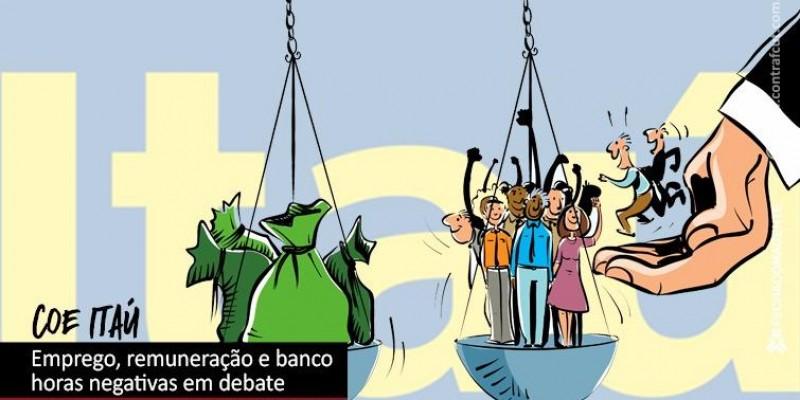 COE e Itaú debatem emprego, remuneração e banco horas negativas