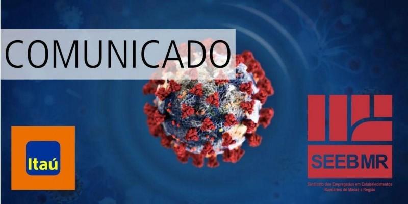 Devido ao coronavírus, duas agências do Banco Itaú Unibanco encontram-se fechadas.