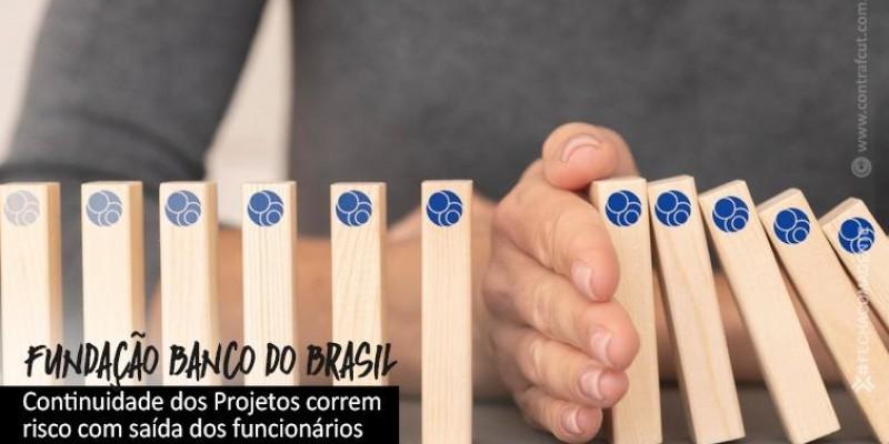 Fundação Banco do Brasil corre risco de ficar sem seus funcionários
