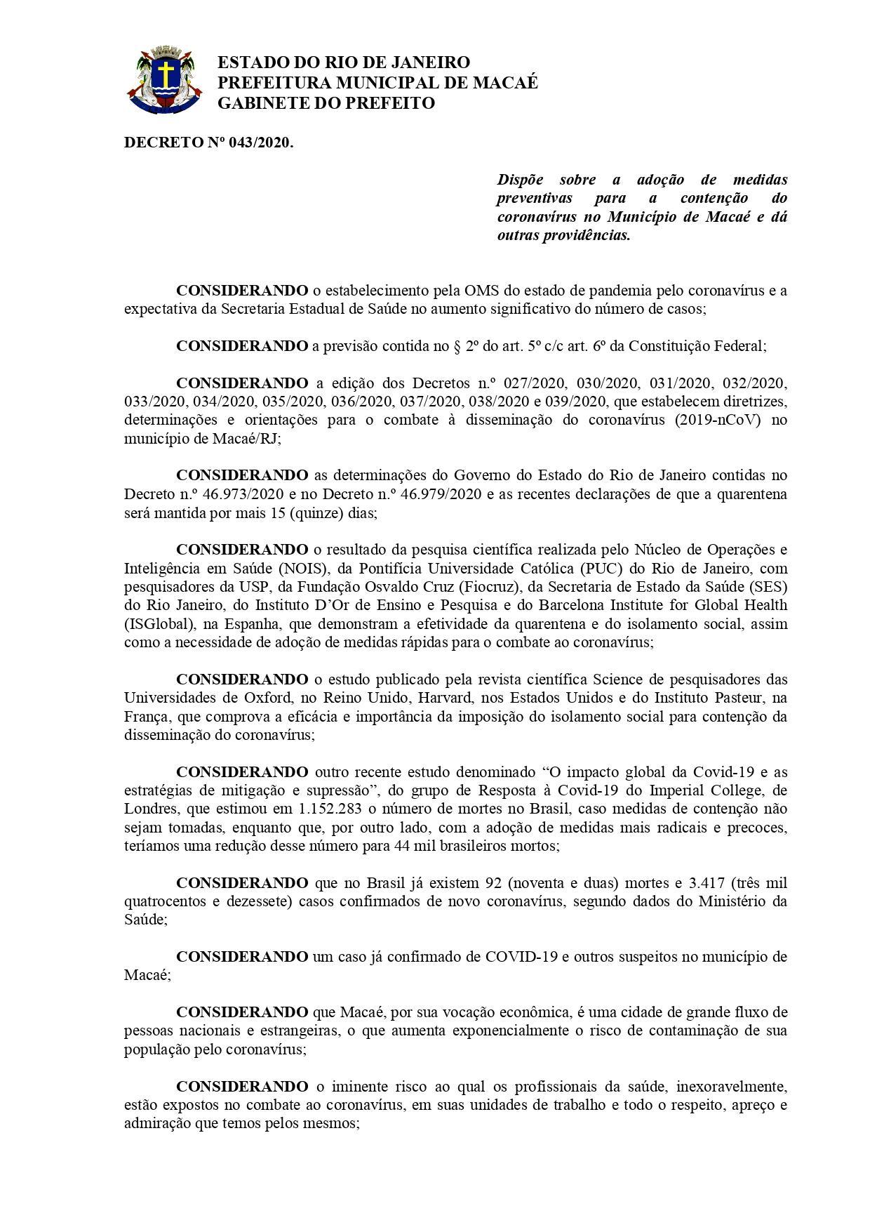 Decreto  Nº 043/2020, editado no dia de ontem pela Prefeitura Municipal de Macaé, prorroga proibição nas atividades laborais do município até o dia 06 de abril.