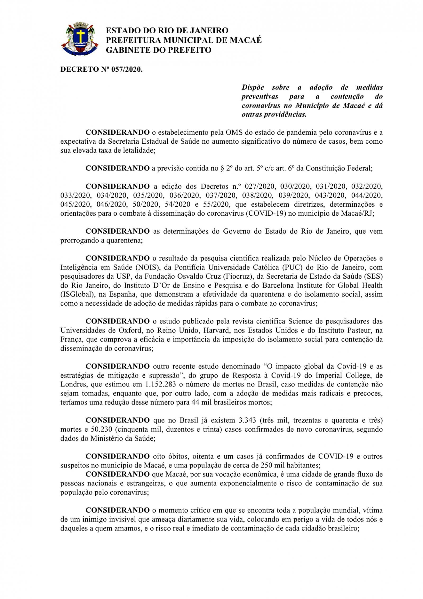 Decreto 057/2020 editado nesta sexta-feira (24) pela Prefeitura de Macaé, prorroga para até o dia 04/05 a suspenção das atividades laborais no município.