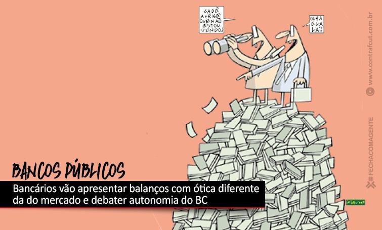 Bancários vão esmiuçar balanços dos bancos públicos