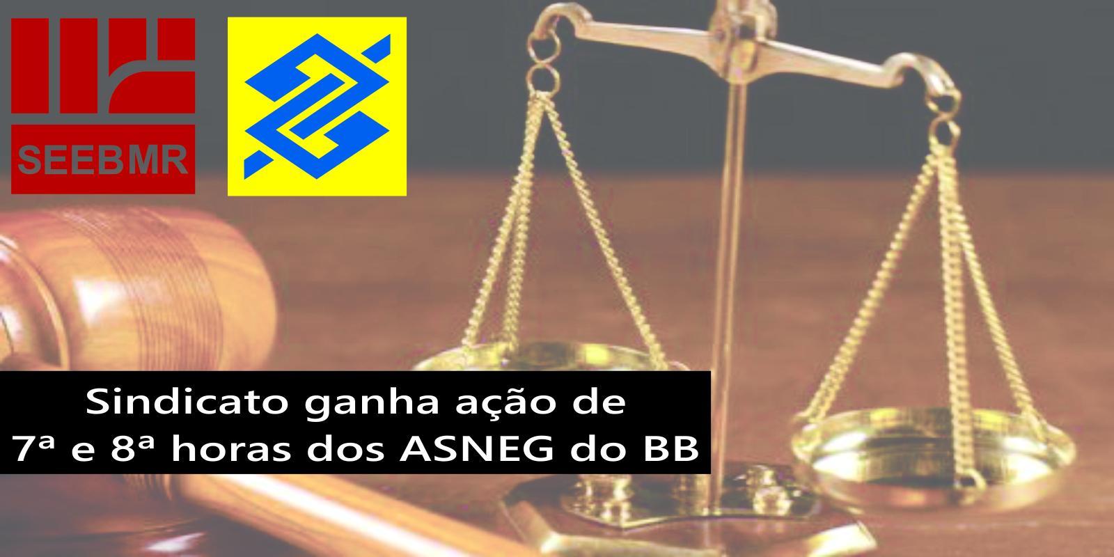 Sindicato ganha ação de 7ª e 8ªhe dos Assitente de Negócios do BB. (ASNEG)