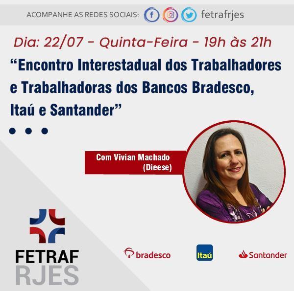 Encontro Interestadual dos/as Trabalhadores/as dos Bancos Bradesco, Itaú e Santander.